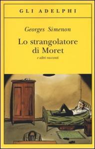 Lo strangolatore di Moret e altri racconti