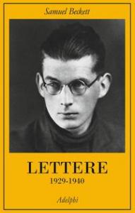 Lettere / Samuel Beckett ; a cura di George Craig ... [et al.]. Vol. 1.: 1929-1940