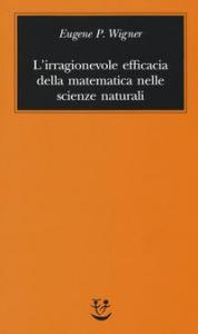 L'irragionevole efficacia della matematica nelle scienze naturali
