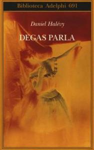 Degas parla
