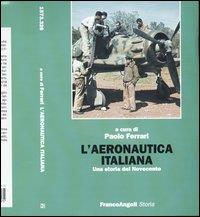 L'aeronautica italiana: una storia del Novecento
