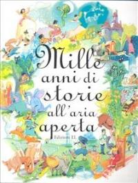 Mille anni di storie all'aria aperta