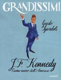 J. F. Kennedy, l'uomo nuovo dell'America