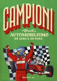 Campioni dell'automobilismo di ieri e di oggi