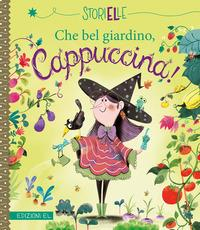 Che bel giardino, Cappuccina!