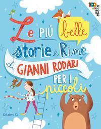 Le più belle storie e rime di Gianni Rodari per i piccoli