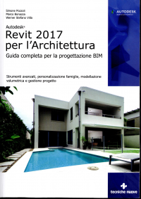 Autodesk Revit 2017 per l'architettura