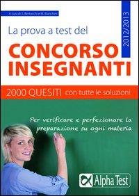 La prova a test del concorso insegnanti. 2000 quesiti con tutte le soluzioni