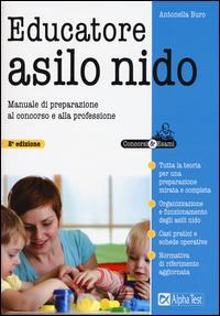 Educatore asilo nido [: manuale di preparazione al concorso e alla professione]