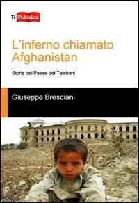 L'inferno chiamato Afghanistan