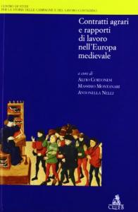 Contratti agrari e rapporti di lavoro nell' Europa medievale