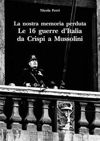 Le 16 guerre d'Italia da Crispi a Mussolini
