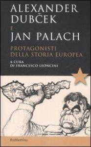 Alexander Dubcek e Jan Palach