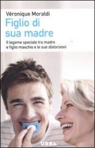 Figlio di sua madre