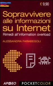 Sopravvivere alle informazioni su Internet