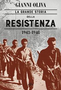 La grande storia della Resistenza, 1943-1948