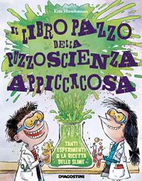 Il libro pazzo della puzzoscienza appiccicosa