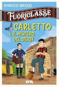 Carletto e il mistero del derby