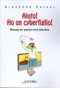 Aiuto! Ho un cyberfiglio!