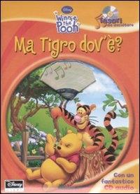 Ma Tigro dov'e'?