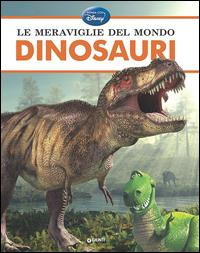 Le meraviglie del mondo: dinosauri