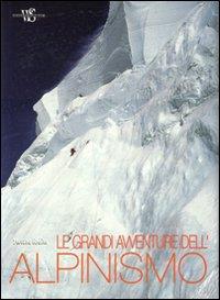 Le grandi avventure dell'alpinismo