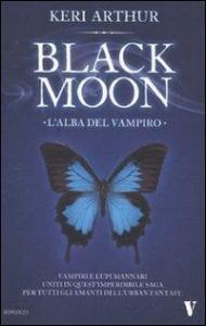Black moon. L'alba del vampiro