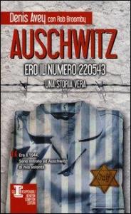Auschwitz: ero il numero 220543: [una storia vera]