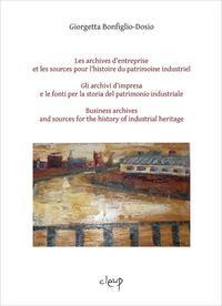 Les archives d'entreprise et les sources pour l'histoire du patrimoine industriel