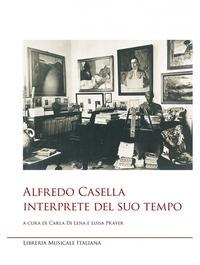 Alfredo Casella interprete del suo tempo