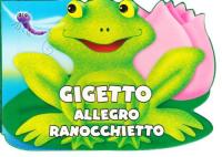 Gigetto, allegro ranocchietto