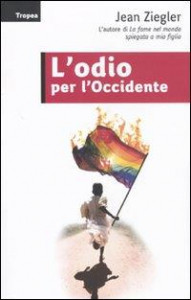 L'odio per l'Occidente