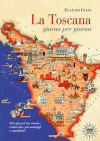 La Toscana giorno per giorno