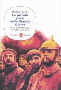 La piccola pace nella Grande guerra