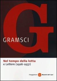 Nel tempo della lotta e Lettere (1926-1937)