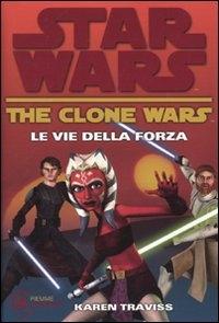 Star wars. The clone wars, Le vie della forza