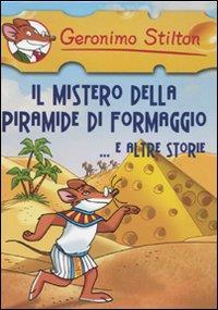 Il mistero della piramide di formaggio ... e altre storie
