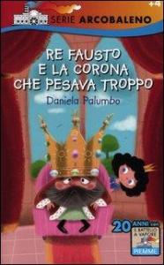 Re Fausto e la corona che pesava troppo