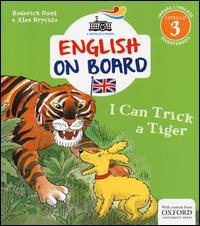 I can trick a tiger