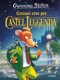 Cercasi eroe per Castel Leggenda
