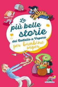 Le più belle storie del Battello a Vapore per bambine super