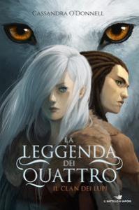 La leggenda dei quattro. Il clan dei lupi