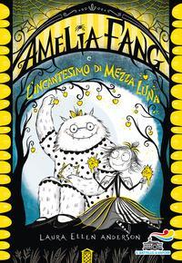 Amelia Fang e l'incantesimo di mezza luna