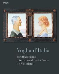Voglia d'Italia: il collezionismo internazionale nella Roma del Vittoriano
