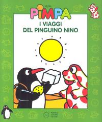 Pimpa. I viaggi del pinguino Nino [Multimediale]
