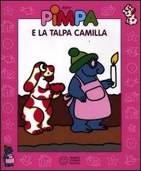 Pimpa e la talpa Camilla [Multimediale]