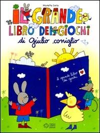 Il grande libro dei giochi di Giulio Coniglio