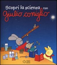 Scopri la scienza con Giulio Coniglio