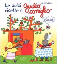 Le dolci ricette di Giulio Coniglio