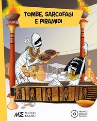 Tombe, sarcofagi e piramidi